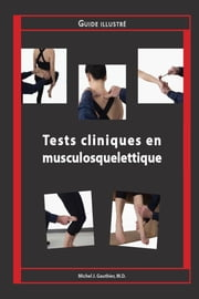 Tests cliniques en musculosquelettique - Guide illustré ebook by Michel J. Gauthier, M.D., Normand Blouin