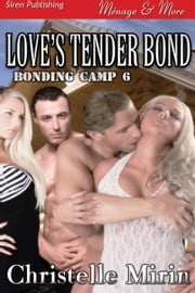 Love's Tender Bond ebook by Christelle Mirin