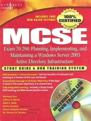 MCSE Planning, Implementing, and Maintaining a Microsoft Windows Server 2003 Active Directory Infrastructure (Exam 70-294) - Study Guide and DVD Training System ebook by Syngress