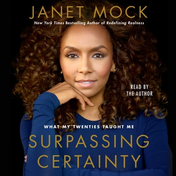 Surpassing Certainty - What My Twenties Taught Me audiobook by Janet Mock