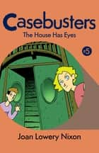 The House Has Eyes ebook by Joan Lowery Nixon