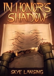 In Honor's Shadow ebook by Skye Lansing