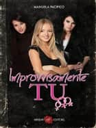 Improvvisamente Tu ebook by Manuela Pacifico
