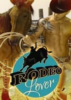 Rodeo Lover ebook by Màili Cavanagh