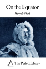 On the Equator ebook by Harry De Windt