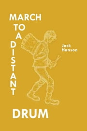 March To A Distant Drum ebook by Jack Hanson