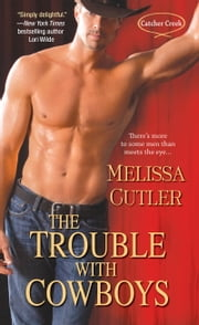 The Trouble With Cowboys ebook by Melissa Cutler
