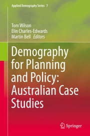 Demography for Planning and Policy: Australian Case Studies ebook by Tom Wilson,Elin Charles-Edwards,Martin Bell