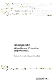 Gamepaddle. Video Games, Education, Empowerment. ebook by Michaela Anderle, Sebastian Ring