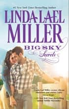 Big Sky Secrets - Book 6 of Parable, Montana Series ebook by Linda Lael Miller