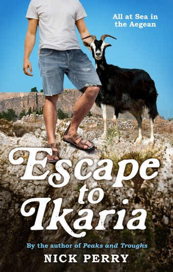 Escape to Ikaria - All at Sea in the Aegean ebook by Nick Perry