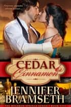 Cedar and Cinnamon ebook by Jennifer Bramseth