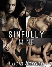 Sinfully Mine - Complete Series ebook by Lucia Jordan