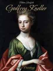 Godfrey Kneller: 101 Paintings ebook by Fabien Newfield