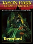Terrorlord (Jason Dark: Ghost Hunter: Volume 9)