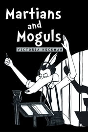 Martians and Moguls ebook by Victoria Heckman