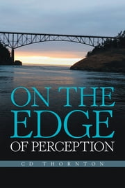 On the Edge of Perception ebook by CD Thornton