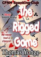 The Rigged Game ebook by Thomas Yonge