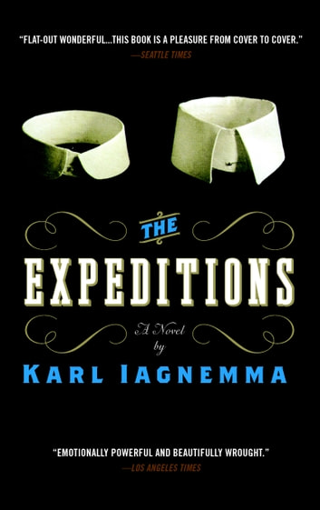 The Expeditions - A Novel ebook by Karl Iagnemma