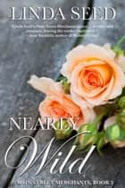 Nearly Wild ebook by Linda Seed
