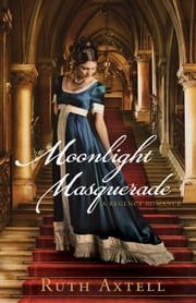 Moonlight Masquerade (London Encounters Book #1) - A Regency Romance ebook by Ruth Axtell