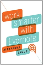 Work Smarter with Evernote ebook by Alexandra Samuel