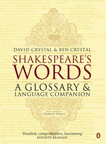 Shakespeare's Words - A Glossary and Language Companion ebook by Ben Crystal,David Crystal