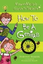 How to be a Genius ebook by Dominic Barker, Hannah Shaw