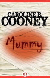 Mummy ebook by Caroline B. Cooney