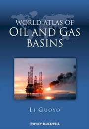 World Atlas of Oil and Gas Basins ebook by Guoyu Li