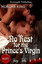 No Rest for the Prince's Virgin ebook by Morgan King