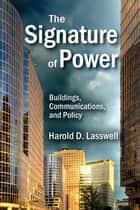 The Signature of Power ebook by Harold D. Lasswell