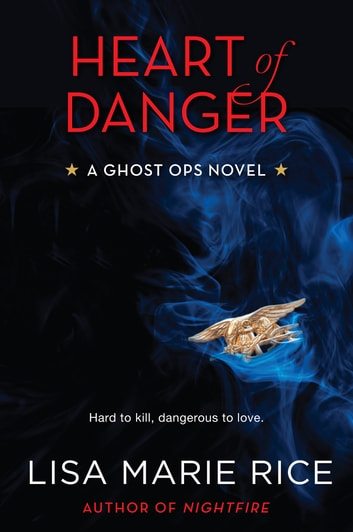 Heart of Danger - A Ghost Ops Novel ebook by Lisa Marie Rice