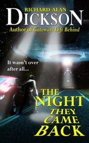 The Night They Came Back ebook by Richard Alan Dickson
