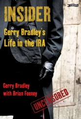 Insider - Gerry Bradley's Life in the IRA ebook by Gerry Bradley,Brian Feeney