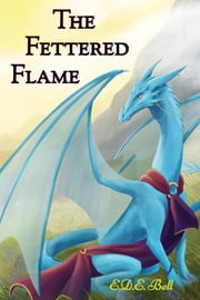 The Fettered Flame ebook by E.D.E. Bell