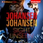 Sight Unseen audiobook by Iris Johansen, Roy Johansen