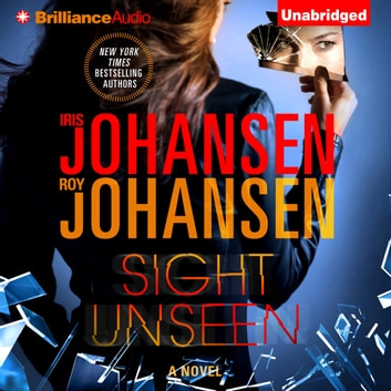 Sight Unseen audiobook by Iris Johansen,Roy Johansen