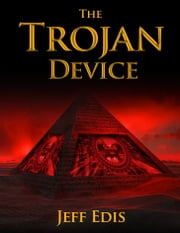 The Trojan Device ebook by Jeff Edis