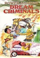 Power Against Dream Criminals ebook by Dr. D. K. Olukoya