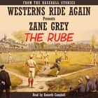 THE RUBE - From the Baseball Stories audiobook by Zane Grey