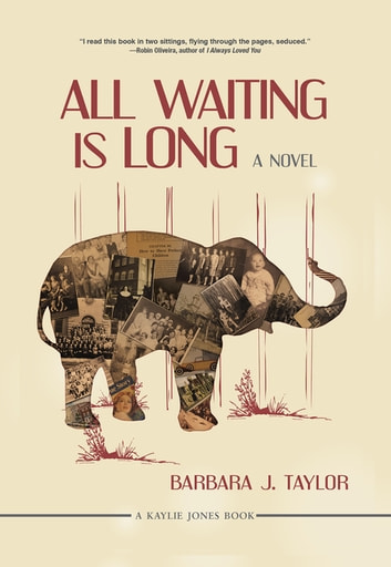 All Waiting Is Long ebook by Barbara J. Taylor