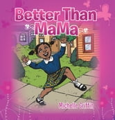 Better Than Mama ebook by Michelle Griffin