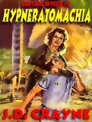 Hypneratomachia - Captain Spycer #2 ebook by J. D. Crayne