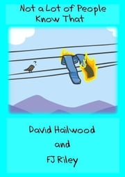 Not a Lot of People Know That ebook by David Hailwood