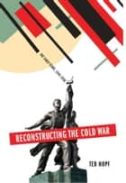 Reconstructing the Cold War ebook by Ted Hopf