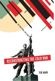 Reconstructing the Cold War - The Early Years, 1945-1958 ebook by Ted Hopf