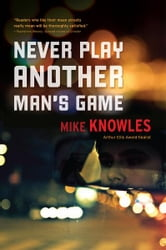 Never Play Another Mans Game ebook by Mike Knowles