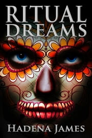 Ritual Dreams - Dreams and Reality, #14 ebook by Hadena James
