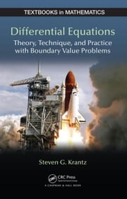 Differential Equations: Theory,Technique and Practice with Boundary Value Problems ebook by Krantz, Steven G.